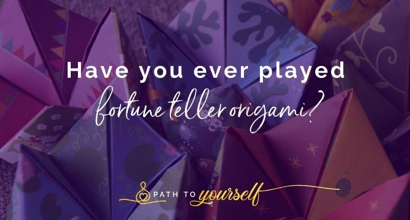 Have You Ever Played Fortune Teller Origami