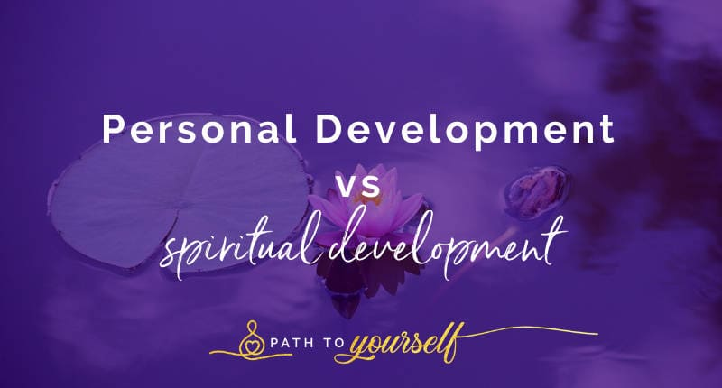 Personal Development Vs Spiritual Development