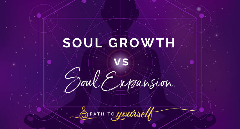 Soul Growth Vs Soul Expansion