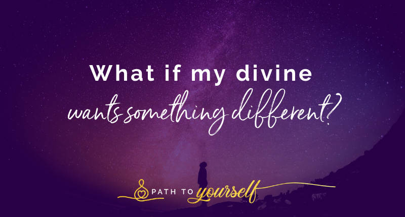 What If My Divine Wants Something Different?